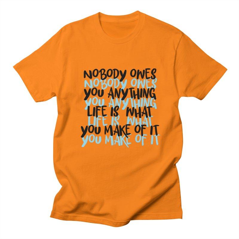 Nobody Owes You Anything T-shirt Men's Regular T-Shirt by MadeByBono