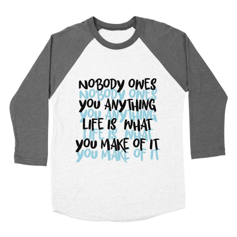 Nobody Owes You Anything T-shirt Women's Baseball Triblend Longsleeve T-Shirt by MadeByBono