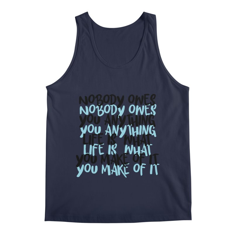 Nobody Owes You Anything T-shirt Men's Regular Tank by MadeByBono