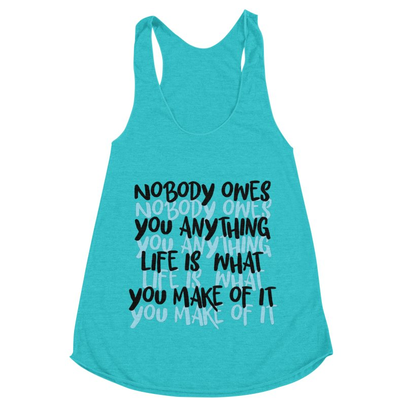 Nobody Owes You Anything T-shirt Women's Racerback Triblend Tank by MadeByBono