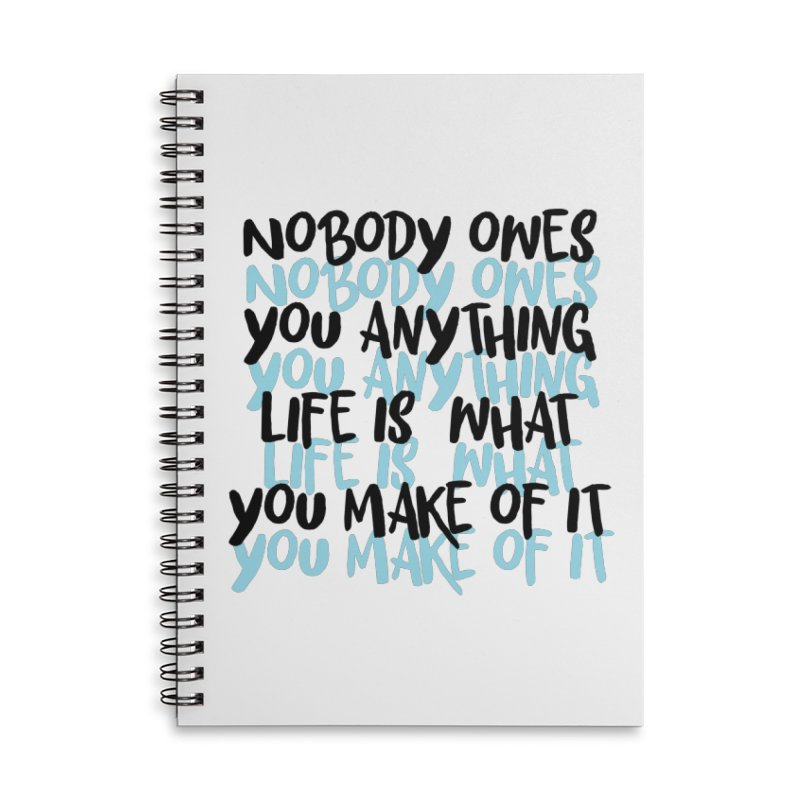 Nobody Owes You Anything T-shirt Accessories Lined Spiral Notebook by MadeByBono