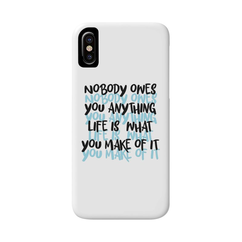 Nobody Owes You Anything T-shirt Accessories Phone Case by MadeByBono