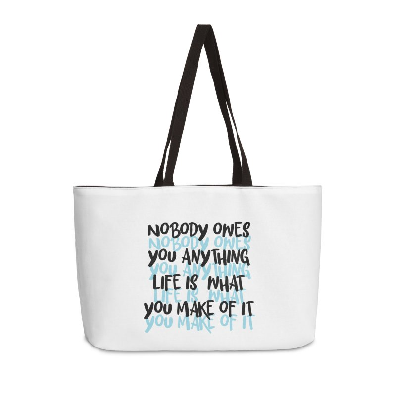 Nobody Owes You Anything T-shirt Accessories Weekender Bag Bag by MadeByBono