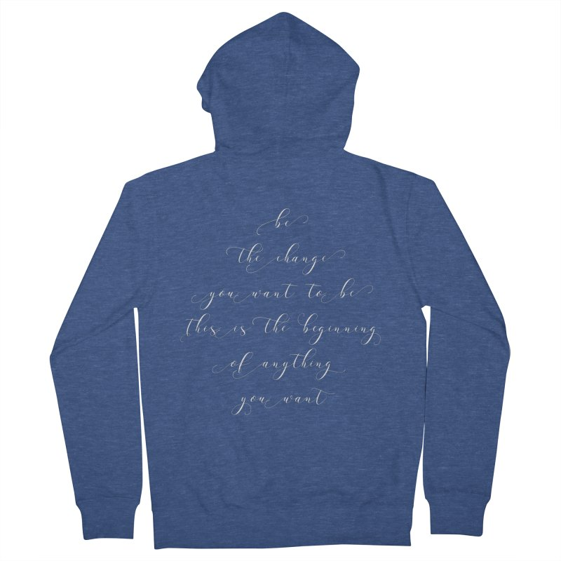 Be The Change You Want to Be T-shirt Men's French Terry Zip-Up Hoody by MadeByBono