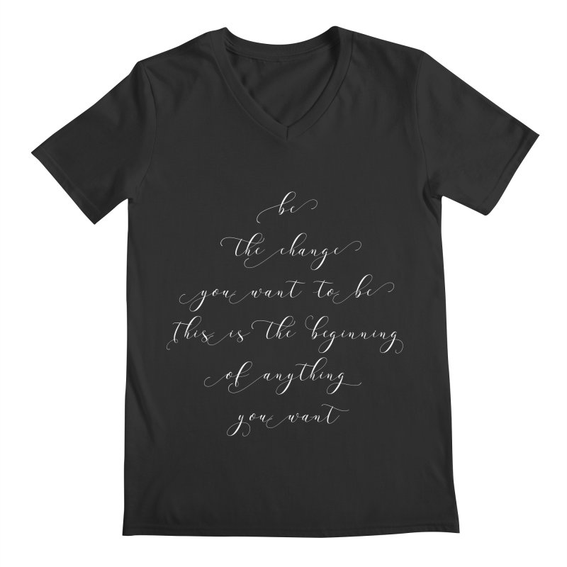 Be The Change You Want to Be T-shirt Men's Regular V-Neck by MadeByBono