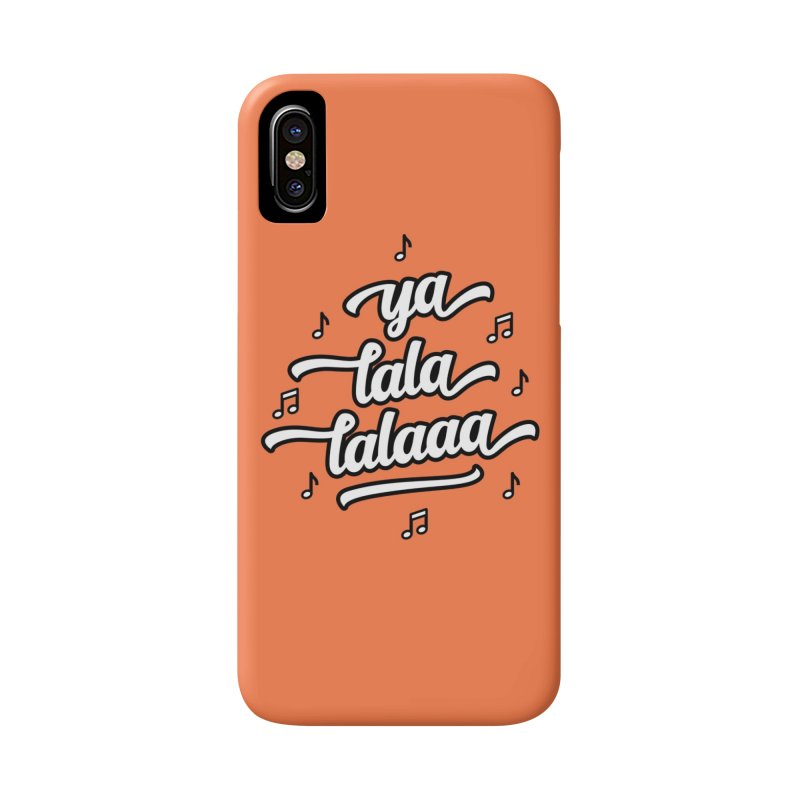 Ya Lala Lalaaa T-shirt Accessories Phone Case by MadeByBono