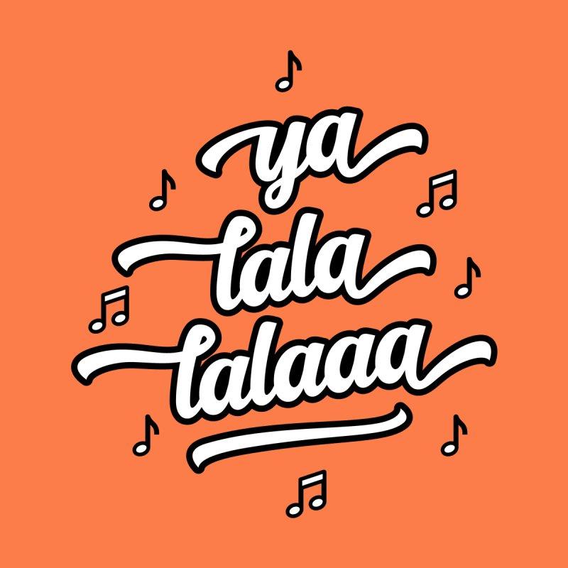 Ya Lala Lalaaa T-shirt by MadeByBono