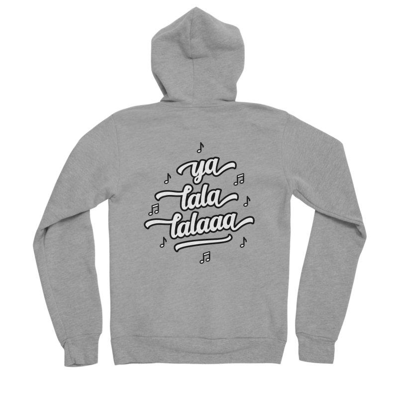 Ya Lala Lalaaa T-shirt Men's Sponge Fleece Zip-Up Hoody by MadeByBono