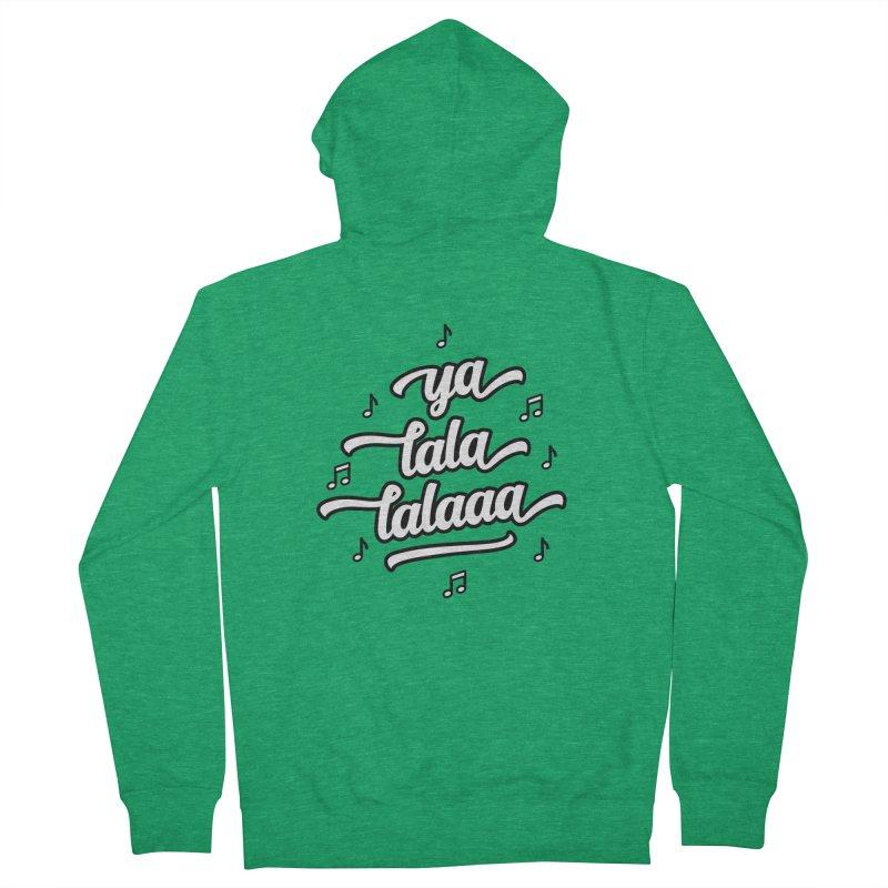 Ya Lala Lalaaa T-shirt Men's French Terry Zip-Up Hoody by MadeByBono