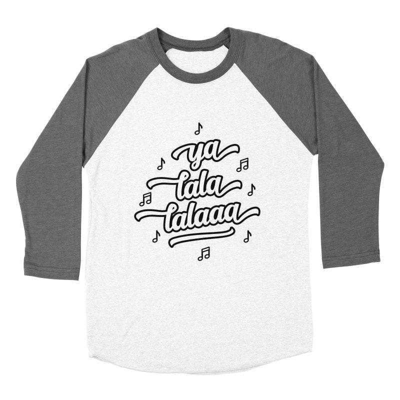 Ya Lala Lalaaa T-shirt Women's Baseball Triblend Longsleeve T-Shirt by MadeByBono