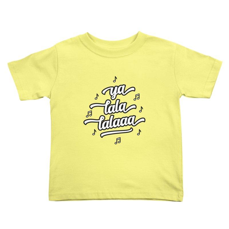 Ya Lala Lalaaa T-shirt Kids Toddler T-Shirt by MadeByBono