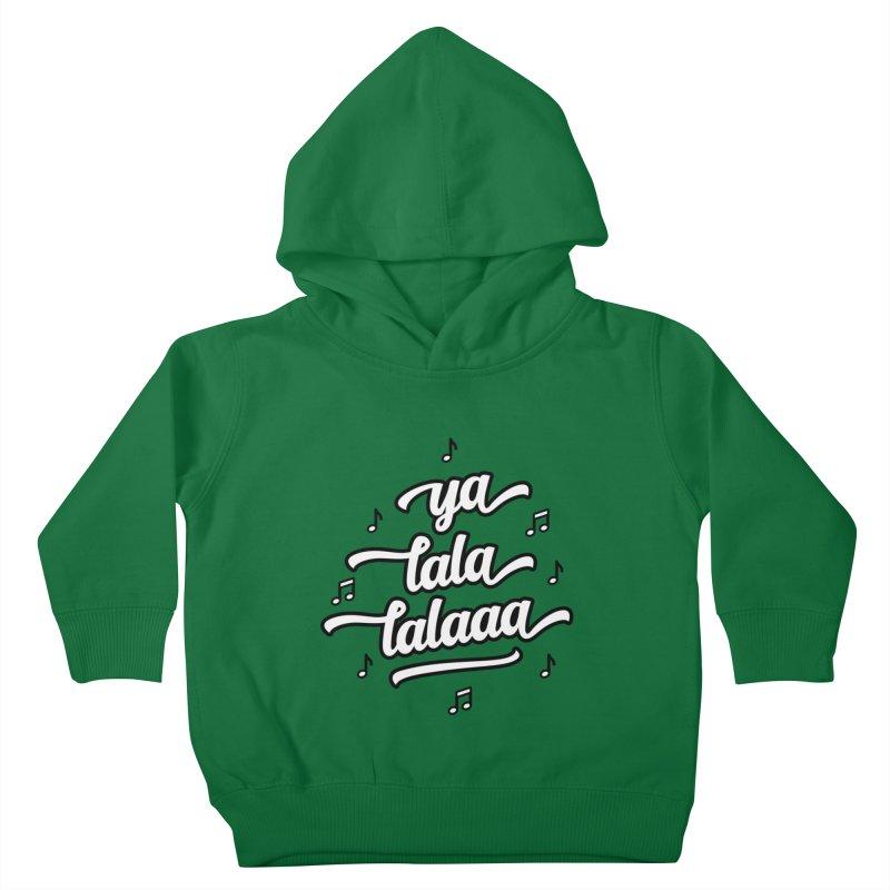 Ya Lala Lalaaa T-shirt Kids Toddler Pullover Hoody by MadeByBono