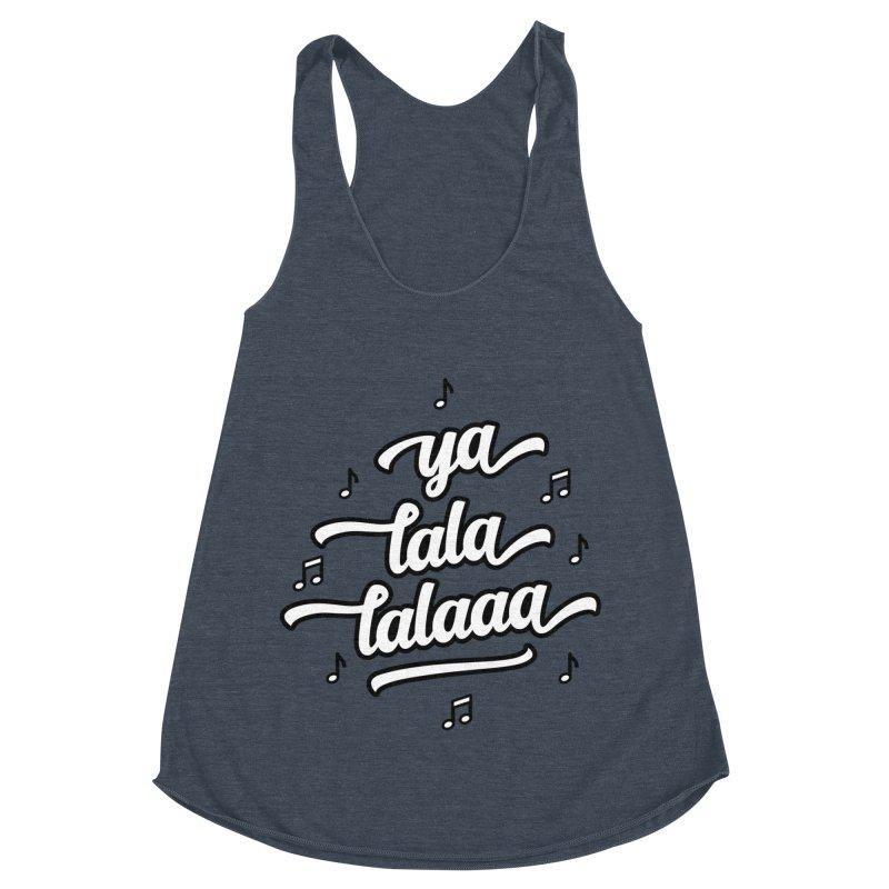 Ya Lala Lalaaa T-shirt Women's Racerback Triblend Tank by MadeByBono