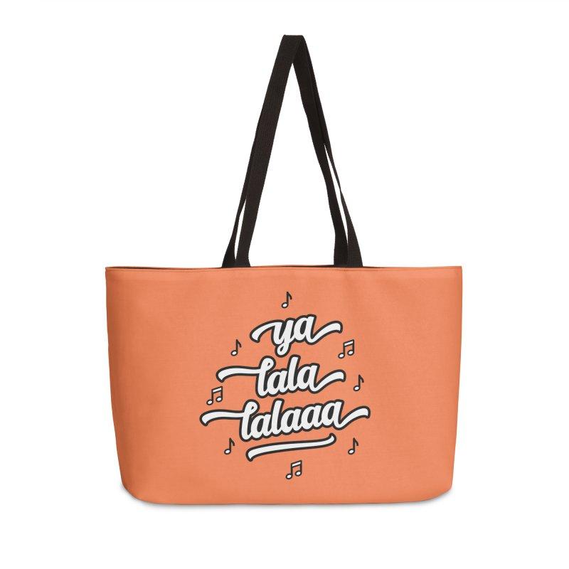 Ya Lala Lalaaa T-shirt Accessories Weekender Bag Bag by MadeByBono