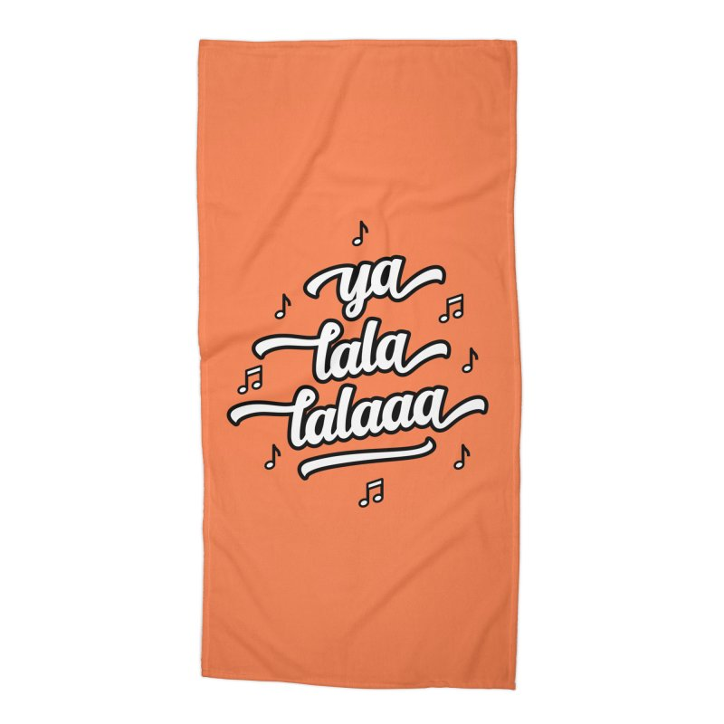 Ya Lala Lalaaa T-shirt Accessories Beach Towel by MadeByBono