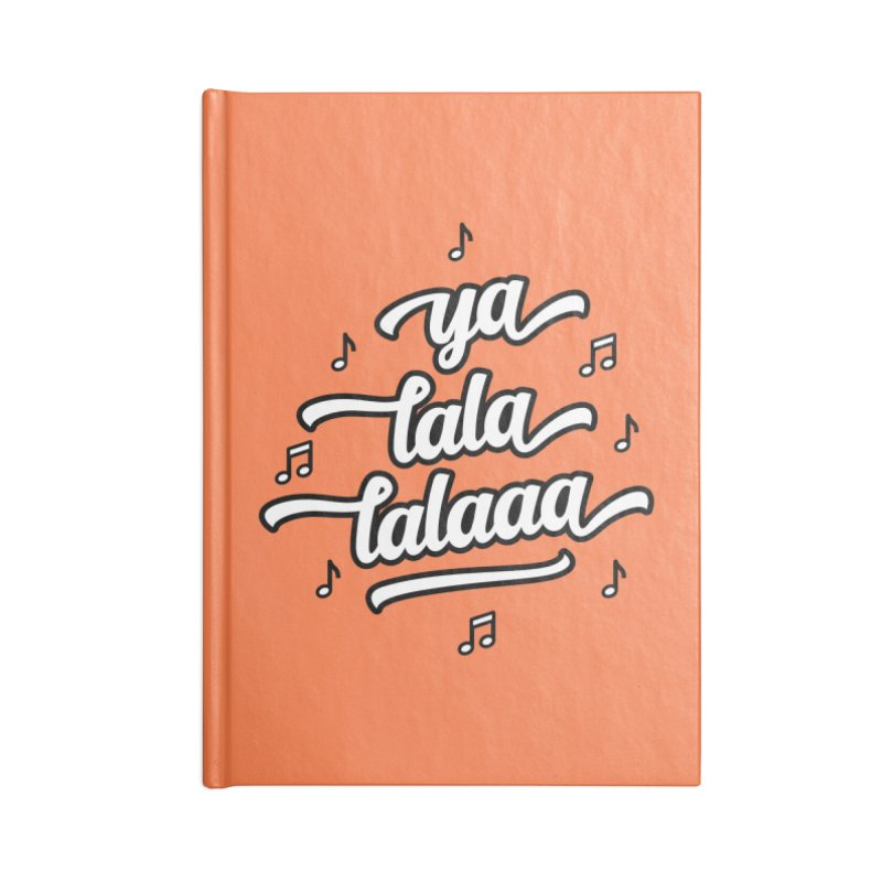 Ya Lala Lalaaa T-shirt Accessories Lined Journal Notebook by MadeByBono