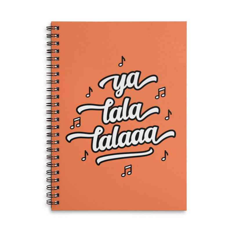 Ya Lala Lalaaa T-shirt Accessories Lined Spiral Notebook by MadeByBono