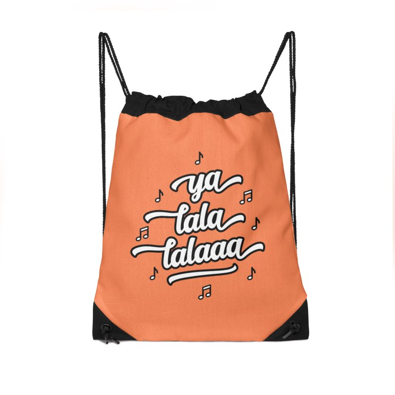 Ya Lala Lalaaa T-shirt Accessories Drawstring Bag Bag by MadeByBono