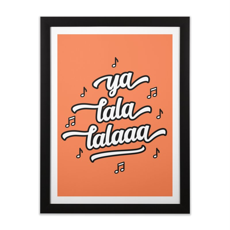 Ya Lala Lalaaa T-shirt Home Framed Fine Art Print by MadeByBono