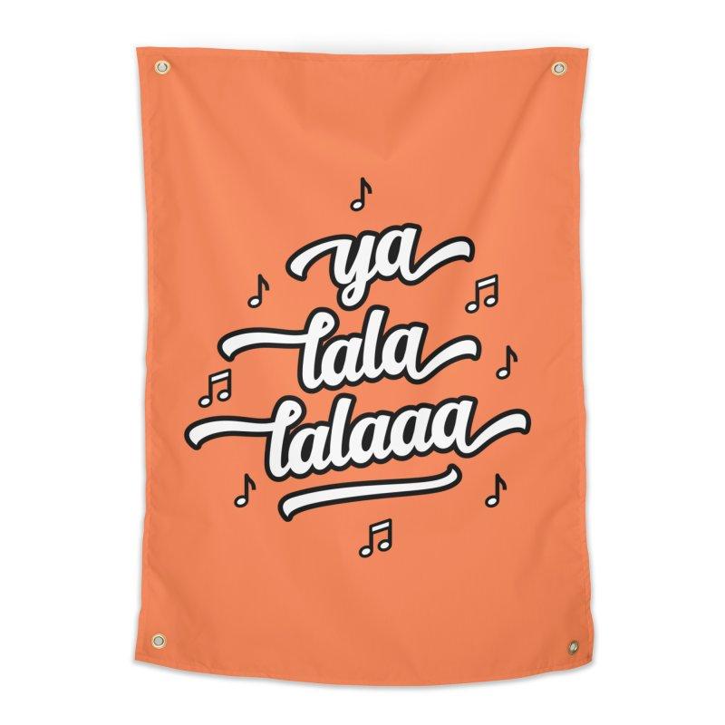 Ya Lala Lalaaa T-shirt Home Tapestry by MadeByBono