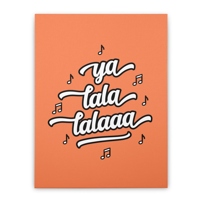 Ya Lala Lalaaa T-shirt Home Stretched Canvas by MadeByBono