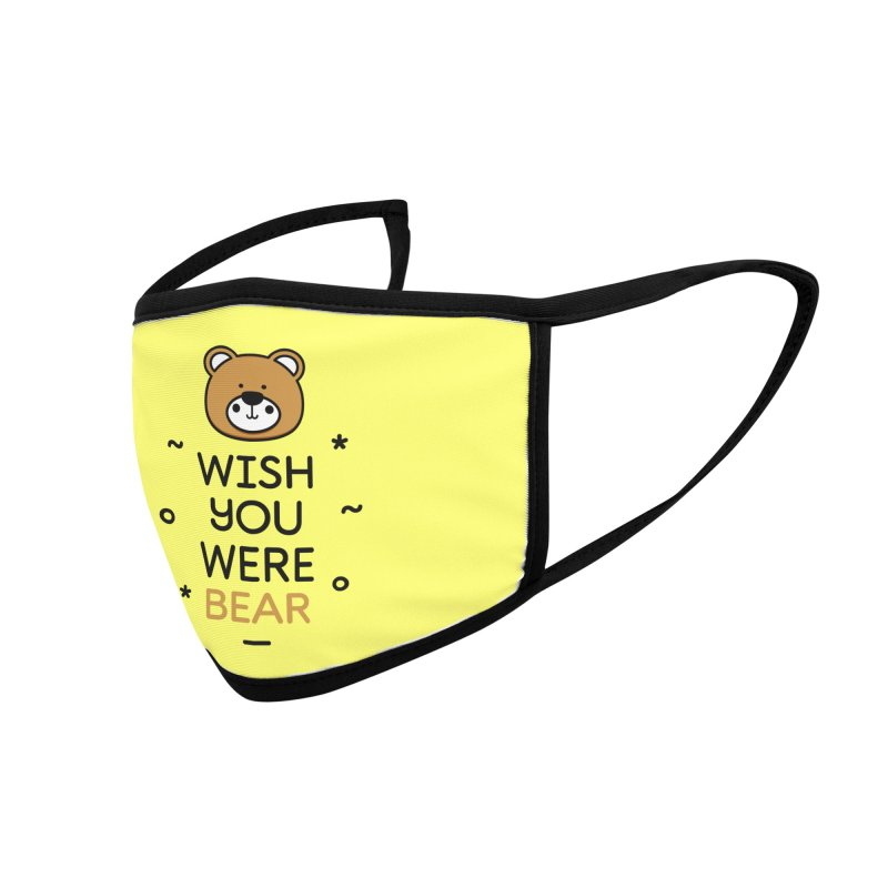 Wish You Were Bear Funny Quote T-Shirt Accessories Face Mask by Made By Bono