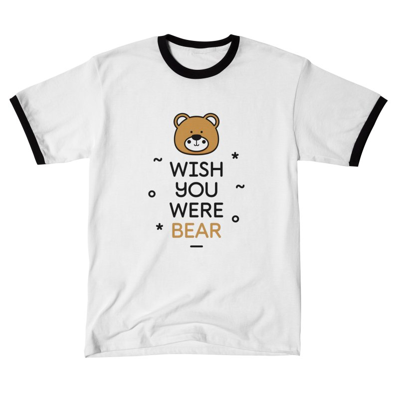 Wish You Were Bear Funny Quote T-Shirt Men's T-Shirt by MadeByBono