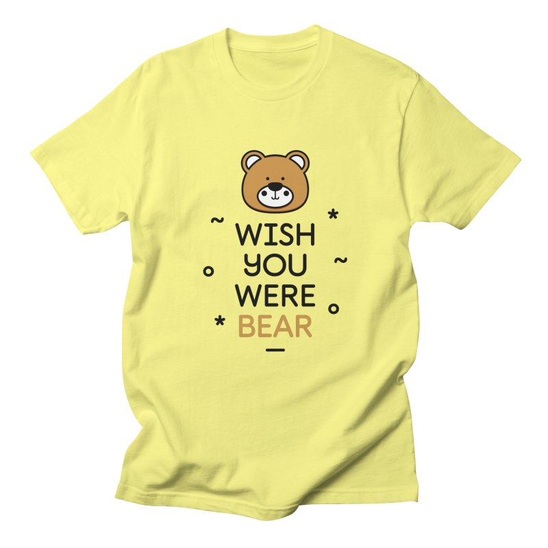 Wish You Were Bear Funny Quote T-Shirt in Men's Regular T-Shirt Lemon by MadeByBono