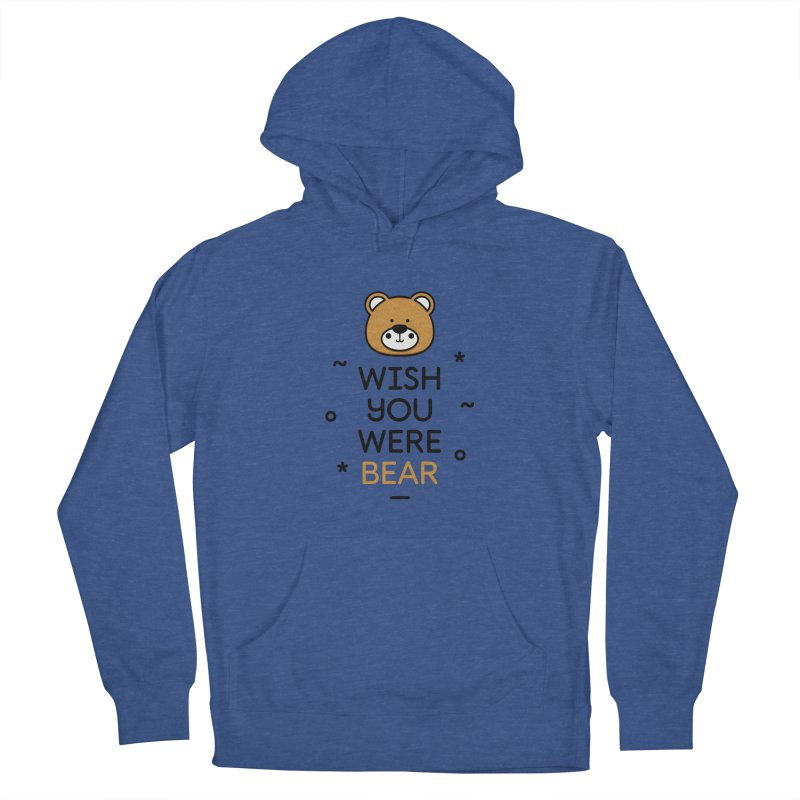 Wish You Were Bear Funny Quote T-Shirt Men's Pullover Hoody by MadeByBono