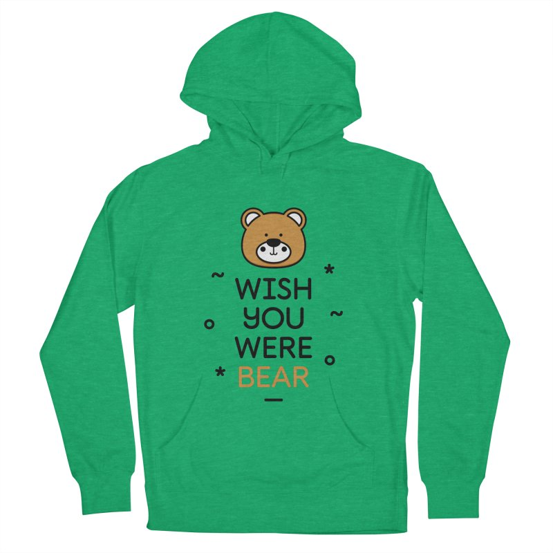 Wish You Were Bear Funny Quote T-Shirt Women's French Terry Pullover Hoody by MadeByBono