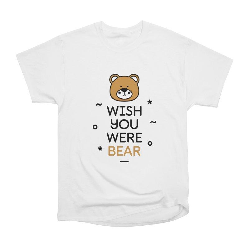 Wish You Were Bear Funny Quote T-Shirt Men's Heavyweight T-Shirt by MadeByBono