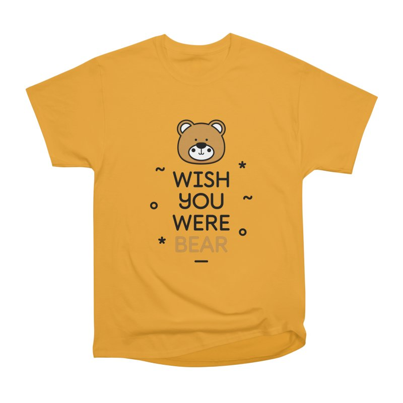 Wish You Were Bear Funny Quote T-Shirt Men's Heavyweight T-Shirt by MadeByBono
