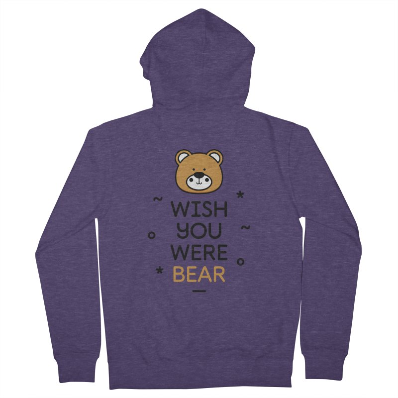 Wish You Were Bear Funny Quote T-Shirt Men's French Terry Zip-Up Hoody by MadeByBono