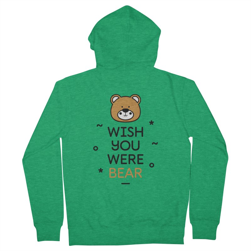 Wish You Were Bear Funny Quote T-Shirt Men's Zip-Up Hoody by MadeByBono