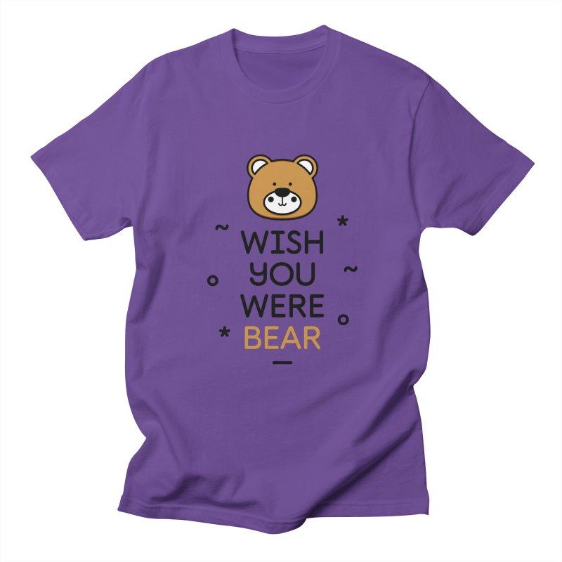 Wish You Were Bear Funny Quote T-Shirt Women's Regular Unisex T-Shirt by MadeByBono