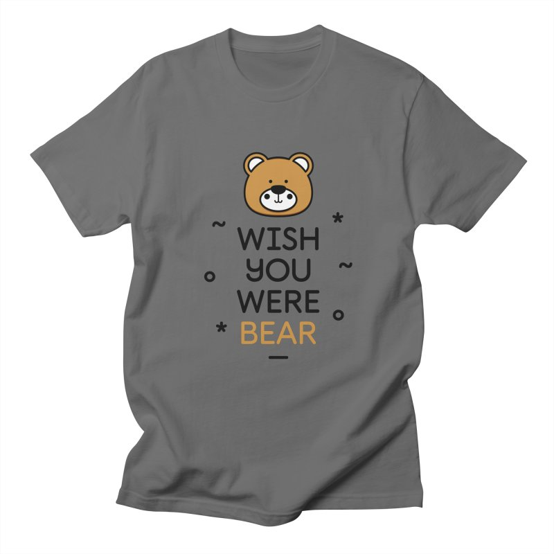 Wish You Were Bear Funny Quote T-Shirt Men's Regular T-Shirt by MadeByBono