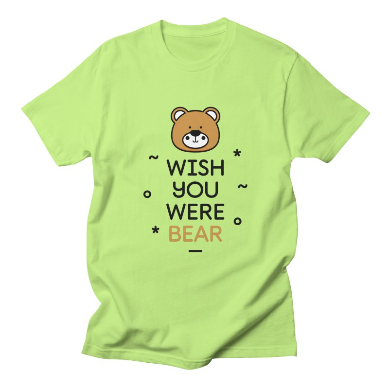 Wish You Were Bear Funny Quote T-Shirt Men's T-Shirt by Made By Bono