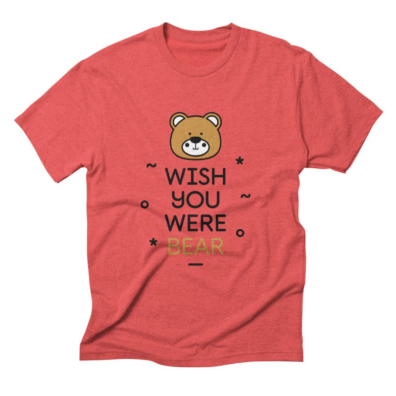 Wish You Were Bear Funny Quote T-Shirt Men's Triblend T-Shirt by MadeByBono