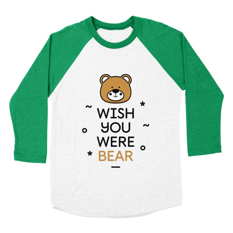 Wish You Were Bear Funny Quote T-Shirt Men's Baseball Triblend Longsleeve T-Shirt by MadeByBono
