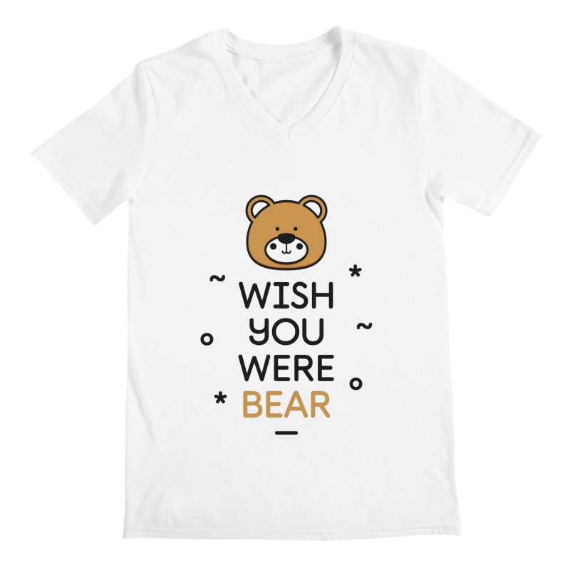 Wish You Were Bear Funny Quote T-Shirt Men's V-Neck by Made By Bono