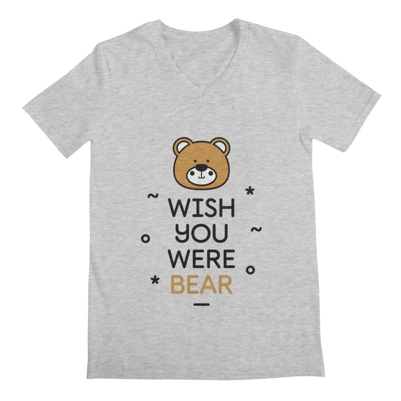 Wish You Were Bear Funny Quote T-Shirt Men's Regular V-Neck by MadeByBono