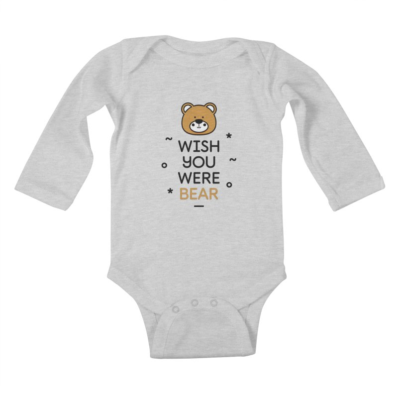 Wish You Were Bear Funny Quote T-Shirt Kids Baby Longsleeve Bodysuit by MadeByBono