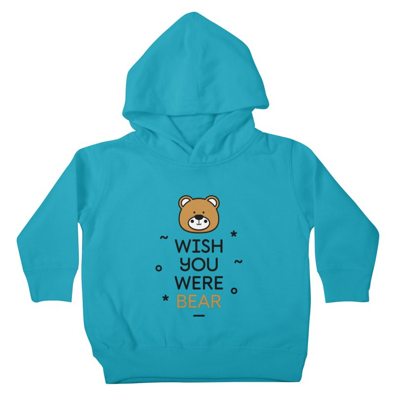 Wish You Were Bear Funny Quote T-Shirt Kids Toddler Pullover Hoody by MadeByBono