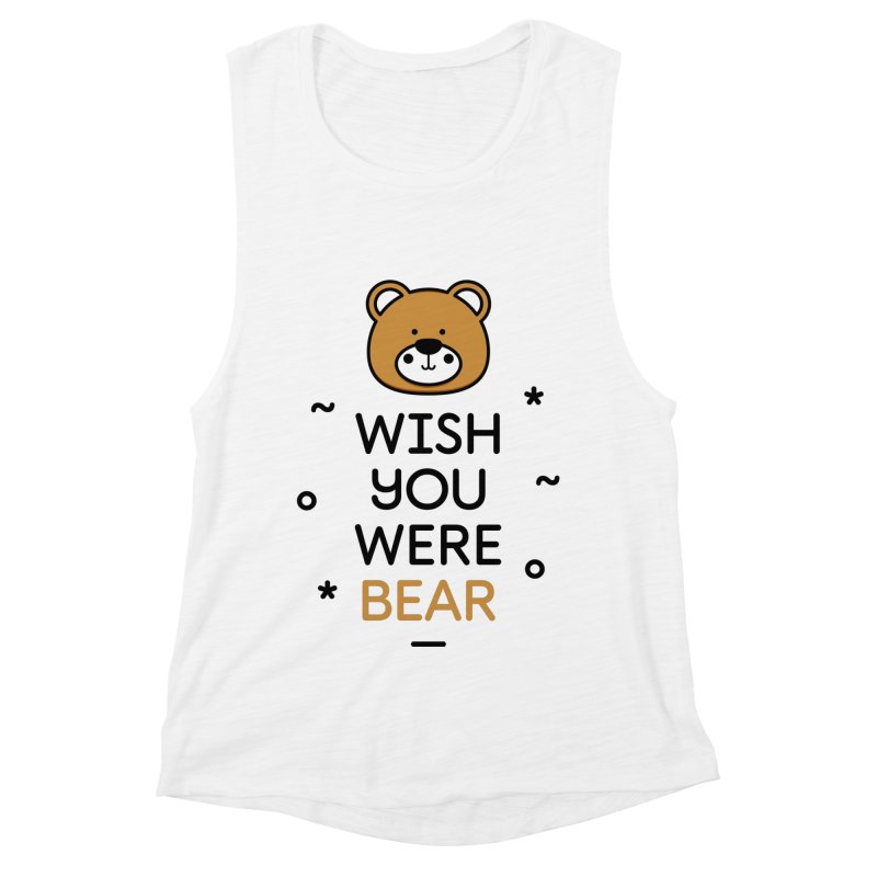 Wish You Were Bear Funny Quote T-Shirt Women's Muscle Tank by MadeByBono
