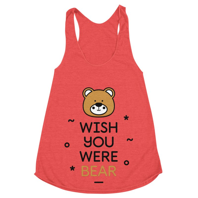 Wish You Were Bear Funny Quote T-Shirt Women's Racerback Triblend Tank by MadeByBono