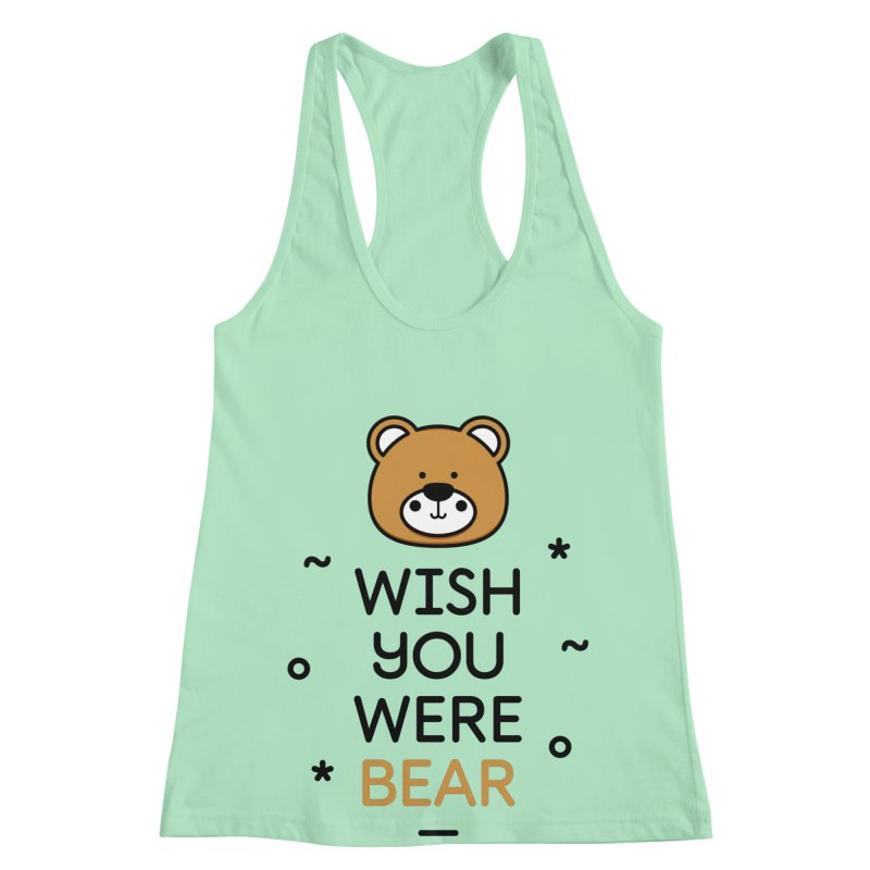 Wish You Were Bear Funny Quote T-Shirt Women's Racerback Tank by MadeByBono