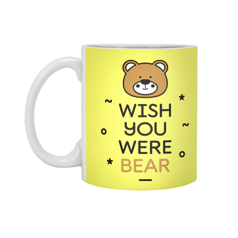Wish You Were Bear Funny Quote T-Shirt Accessories Standard Mug by MadeByBono