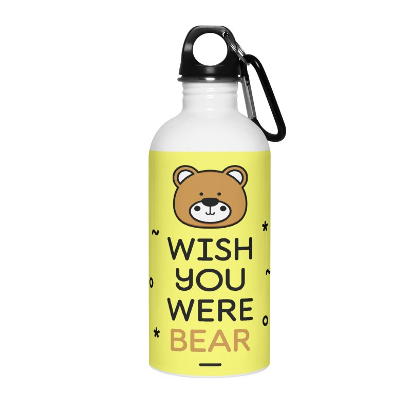 Wish You Were Bear Funny Quote T-Shirt Accessories Water Bottle by MadeByBono