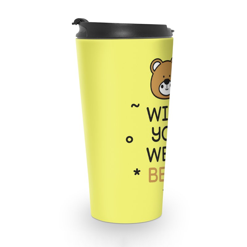 Wish You Were Bear Funny Quote T-Shirt Accessories Travel Mug by MadeByBono