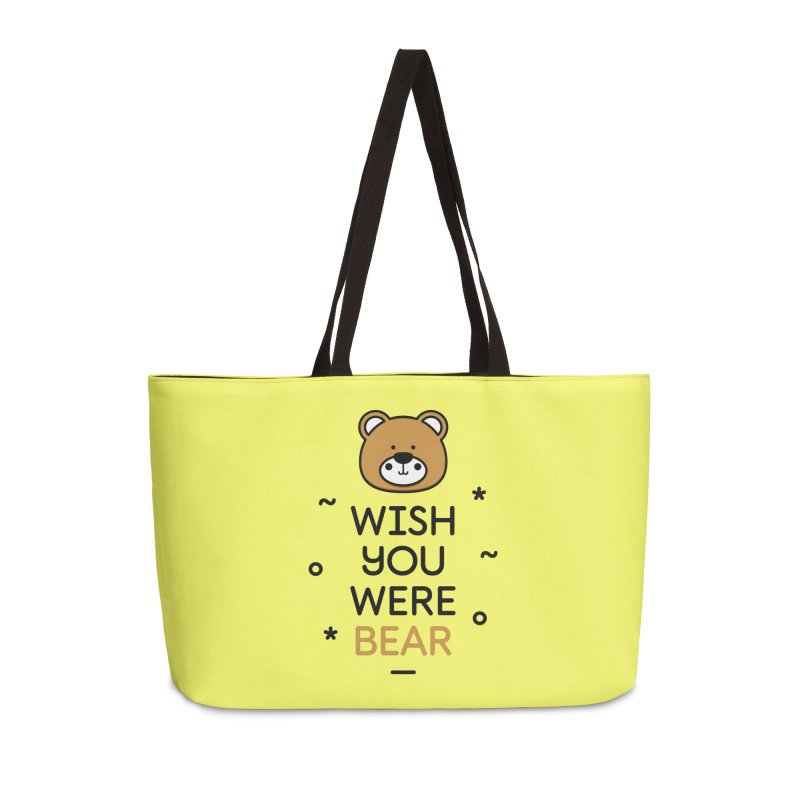 Wish You Were Bear Funny Quote T-Shirt Accessories Weekender Bag Bag by MadeByBono